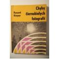 Kreyser R. - Chyby čiernobielych fotografií