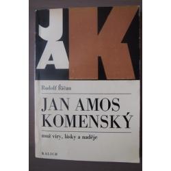Říčan R. - Jan Amos Kkomenský - muž víry, lásky a naděje