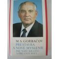 Gorbačov M.S. - Prestavba a nové myslenie pre našu krajinu a pre celý svet
