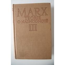 """Marx K.  - Teorie o nadhodnote (Čtvrtý díl """"Kapitálu"""") III."""