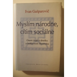 Gašparovič I. - Myslím národne, cítim sociálne