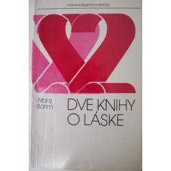 Bohm A.  - Dve knihy o láske