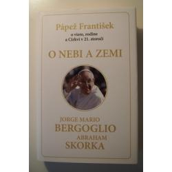 Bergoglio/Skorka  - O nebi a zemi - O viere, rodine a Cirkvi v 21. storočí