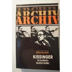 Syruček M.  - Kissinger ve službách Bílého Domu