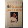 Ján Pavol II. - Prekročiť prah nádeje