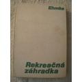 Ehmke F. - Rekreačná záhradka
