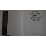 Jelínek J.  - Veľký obrazový atlas pravekého človeka