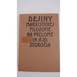 Kol.autor  - Dejiny Marxistickej filozofie na prelome 19.a 20.storočia