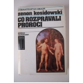 Kosidowski Z. - Čo rozprávali proroci